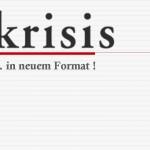 Krisis in neuem Format
