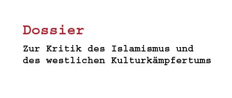 Zur Kritik des Islamismus und des westlichen Kulturkämpfertums Edit